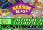 Mansion Blast dinheiro infinito
